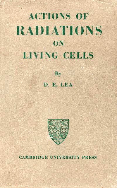 The classic book by Douglas Lea, The Action of Radiation on Living Cells, 1946